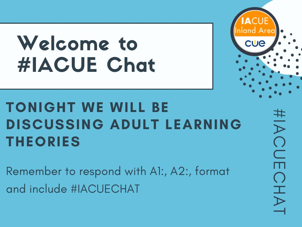 Our discussion will be on Adult Learning and in order to keep our Questions Organized - After seeing Q1 - Answer with A1 ... #IACUECHAT #WeAreCue #BetterTogether pic.twitter.com/oA427pxmCa