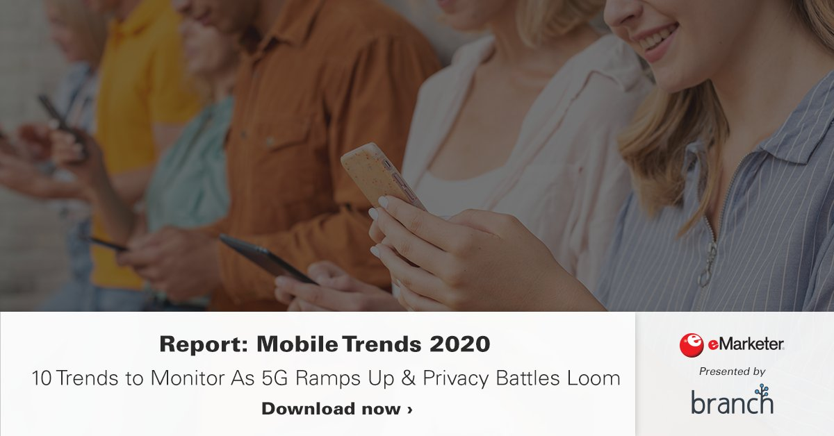 Learn the key factors impacting mobile marketing and leverage transparency tools to grow your business and retain customers. Receive your complimentary copy of @eMarketer's Mobile Trends 2020 analyst report, presented by @branchmetrics. Download now: https://emrktr.co/3c3aB7B