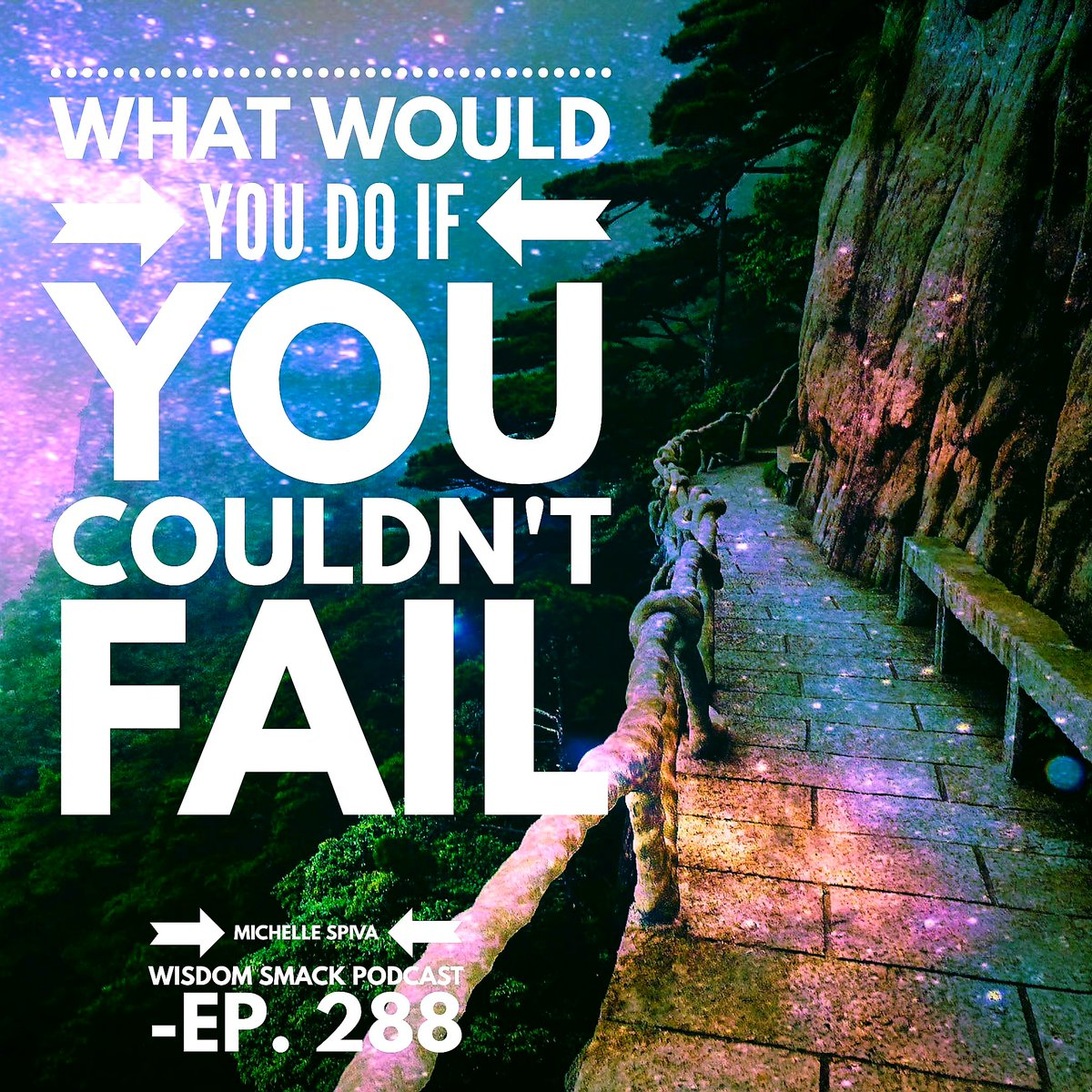 Have you taken the time to consider what you'd be or do if you knew you couldn't fail?  Today's  Podcast is LIVE! Ep. 288-What Would You Do If You Couldn't Fail?  #MichelleSpivaWisdomSmack #PracticalPriestessofWisdom #blackladyknowhow #podcasters
