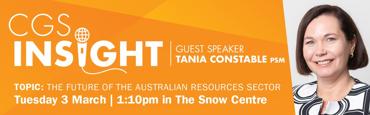 Our next exciting speaker for CGS Insight is Tania Constable PSM to talk about the future of the Australian resources sector on Tuesday 3 March at 1:10pm in The Snow Centre. The CGS Insight series is open to the public. See you there!