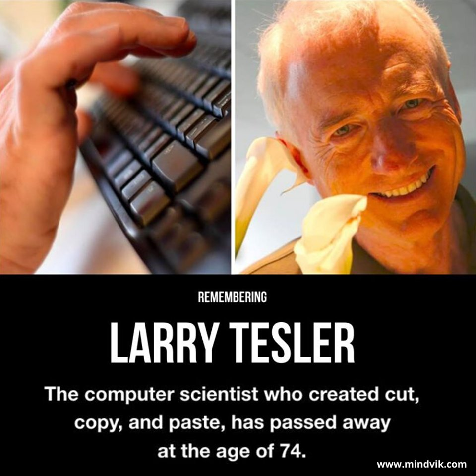 Remembering late - Lary Tesler  #cut  #copy  #paste