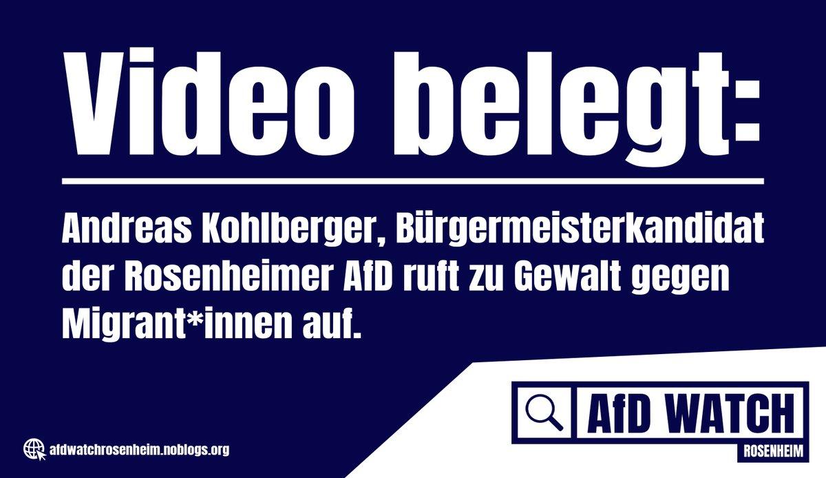 Uns liegt ein Video vor, welches Gewaltaufrufe gegen Migrant*innen von Andreas #Kohlberger, Bürgermeisterkandidat der #Rosenheim|er AfD, belegt.  Mehr dazu hier: https://afdwatchrosenheim.noblogs.org/buergermeisterkandidat-der-rosenheimer-afd-ruft-zu-gewalt-gegen-migrantinnen-auf-2/…pic.twitter.com/CijdJyicG7