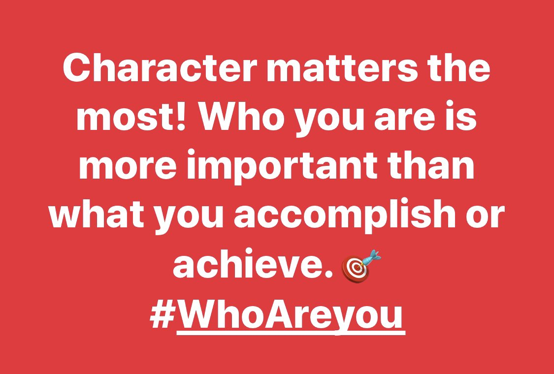 Character matters the most! Who you are is more important than what you accomplish or achieve! #PurposePushers🎯