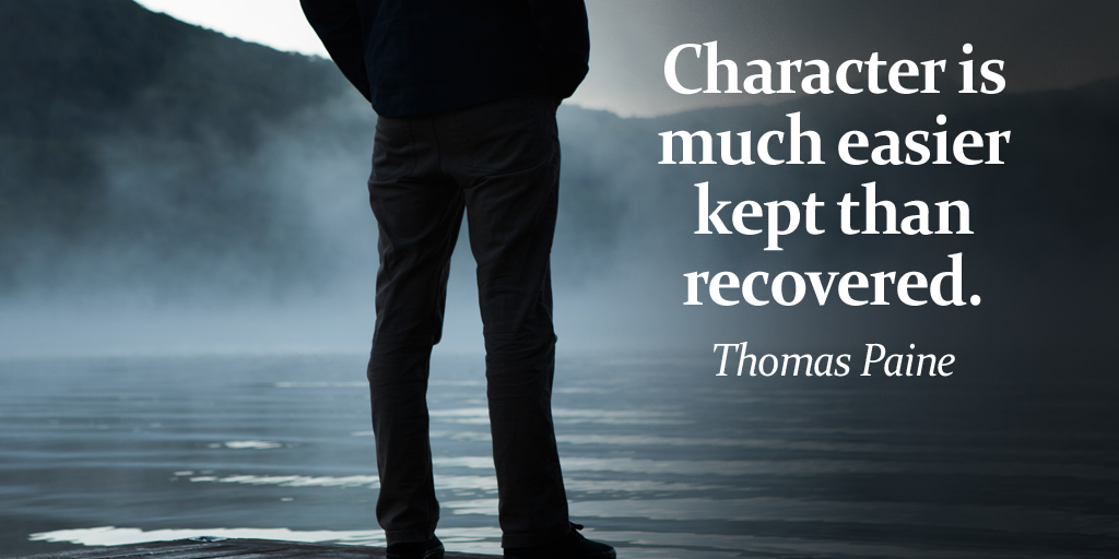 Character is much easier kept than recovered. - Thomas Paine #quote #ThursdayThoughts pic.twitter.com/1kDqSIUSMV