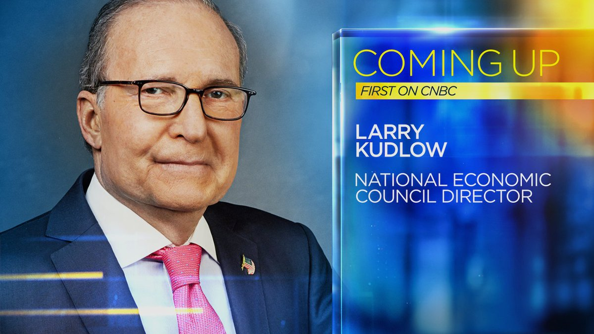 COMING UP: National Economic Council Director Larry Kudlow discusses markets and the economy.