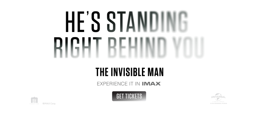 You can't escape what you can't see. Experience #TheInvisibleMan in IMAX today. Get your tickets now: https://t.co/KDJdARF3UP https://t.co/WPqUCXzoe5