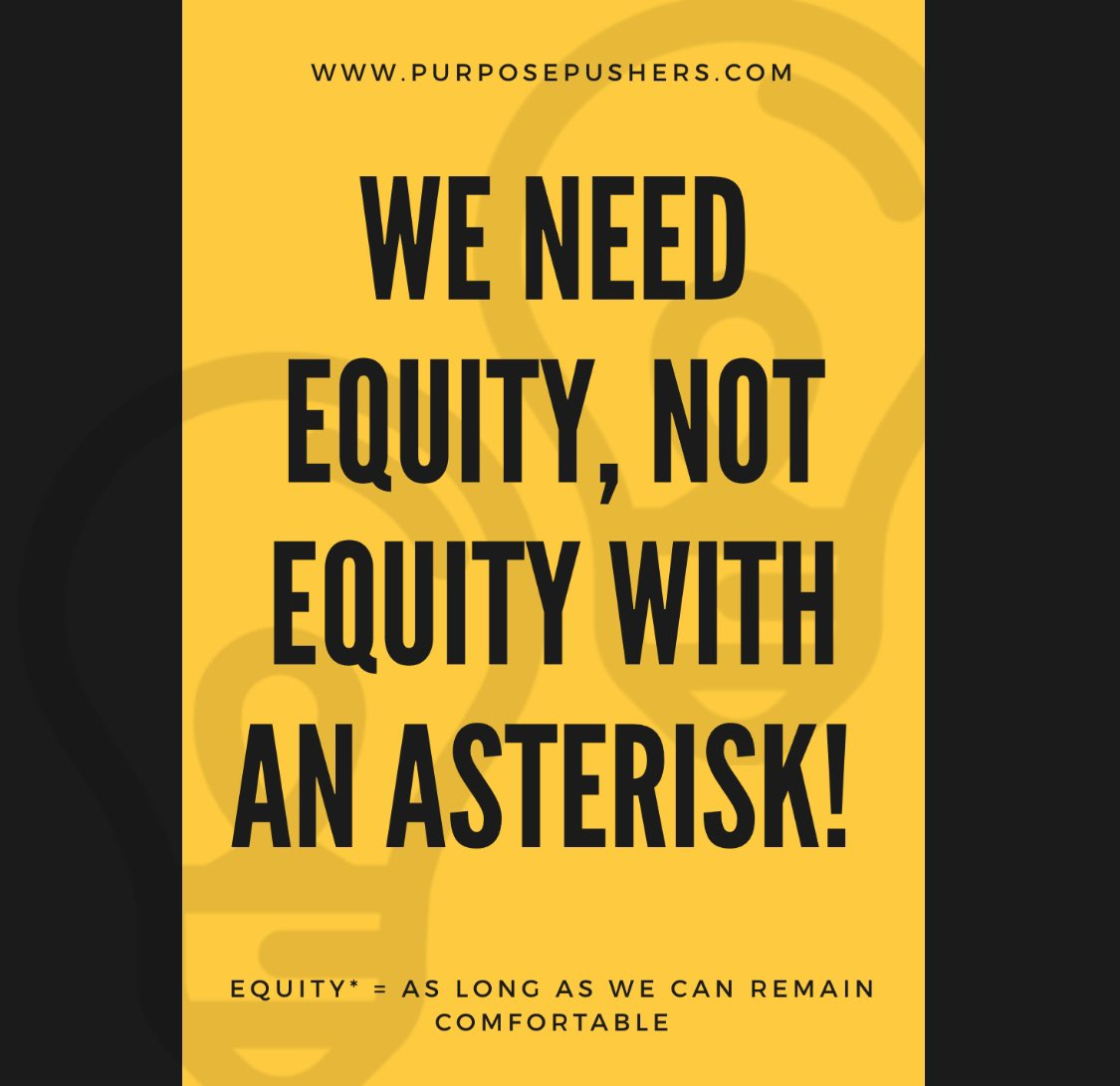 We need EQUITY, not EQUITY with an asterisk. (*) = only if it will allow us to feel comfortable.