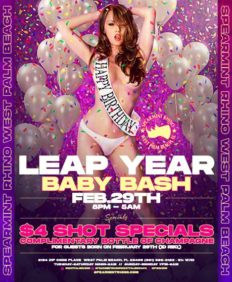 Leap Year Baby Bash Feb 29th from 8PM-5AM $4 Shot Specials Complimentary Bottle of Champagne  #Spearmint #Rhino #Style #Girls #Sexy #Bash #Party #LeapYear #Drinks #TurnUp #ItsAParty #Drinks #Shots #BottleServices #NightLife #VIP #Boss #Money #GentlemensClub #WPB