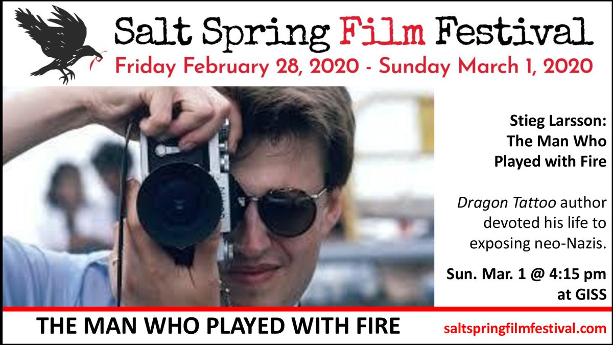 The Salt Spring Film Festival is screening at least 10 films on politics or socio-political issues, including STIEG LARSSON: THE MAN WHO PLAYED WITH FIRE, directed by Henrik Georgsson.  Join us this weekend at Gulf Islands Secondary School!pic.twitter.com/DFJw4bKL9n