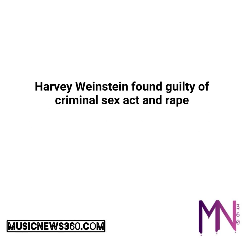 Harvey Weinstein found guilty of criminal sex act and rape  #musicnews360 #music #newsong #lovethissong #listentothis #cannabis #california #business #news #love #follow #comment #tweegram #stocks #money #trump #democrats #nsfw