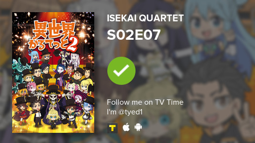 I've just watched episode S02E07 of Isekai Quartet! #isekaiquartet  #tvtime