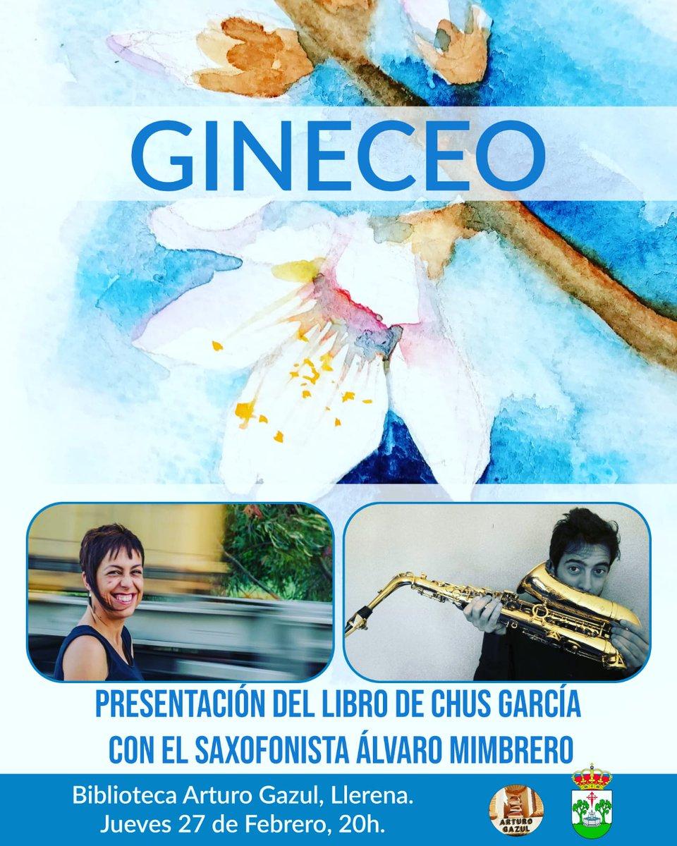 #Gineceo Libro de @chusgarciaf Lo presenta este jueves, 27 de Febrero en la Biblioteca de Llerena. Estará acompañada por el saxofonista Álvaro Mimbreropic.twitter.com/F4LTklA8c5