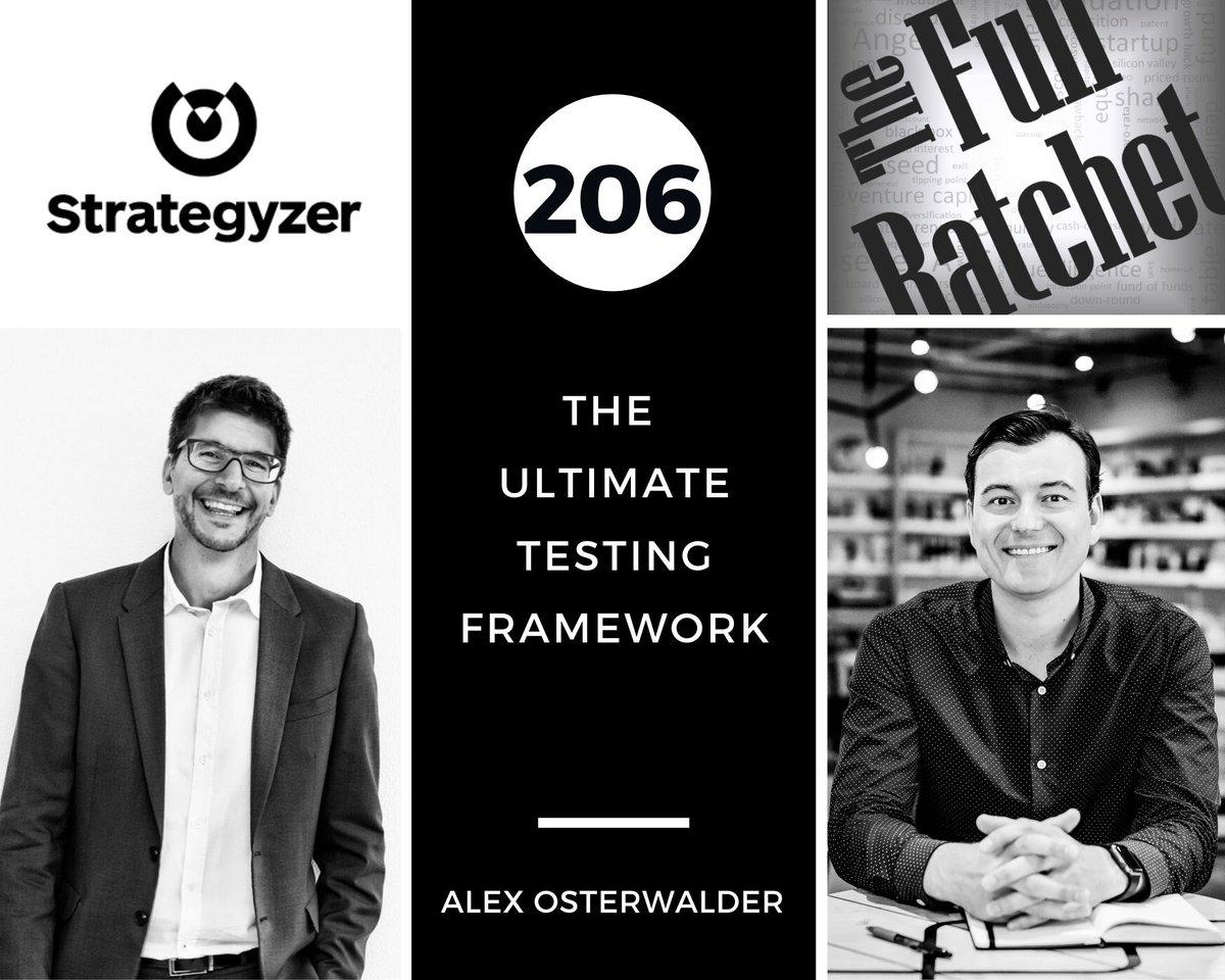 206. The Ultimate Testing Framework (Alex Osterwalder)   The Full Ratchet