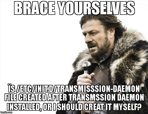 Ïs /etc/init.d/transmisssion-daemon file created after transmssion daemon installed, or I should creat it myself? https://askubuntu.com/questions/1213206/%c3%8fs-etc-init-d-transmisssion-daemon-file-created-after-transmssion-daemon-instal…pic.twitter.com/AAWL5tRW4H