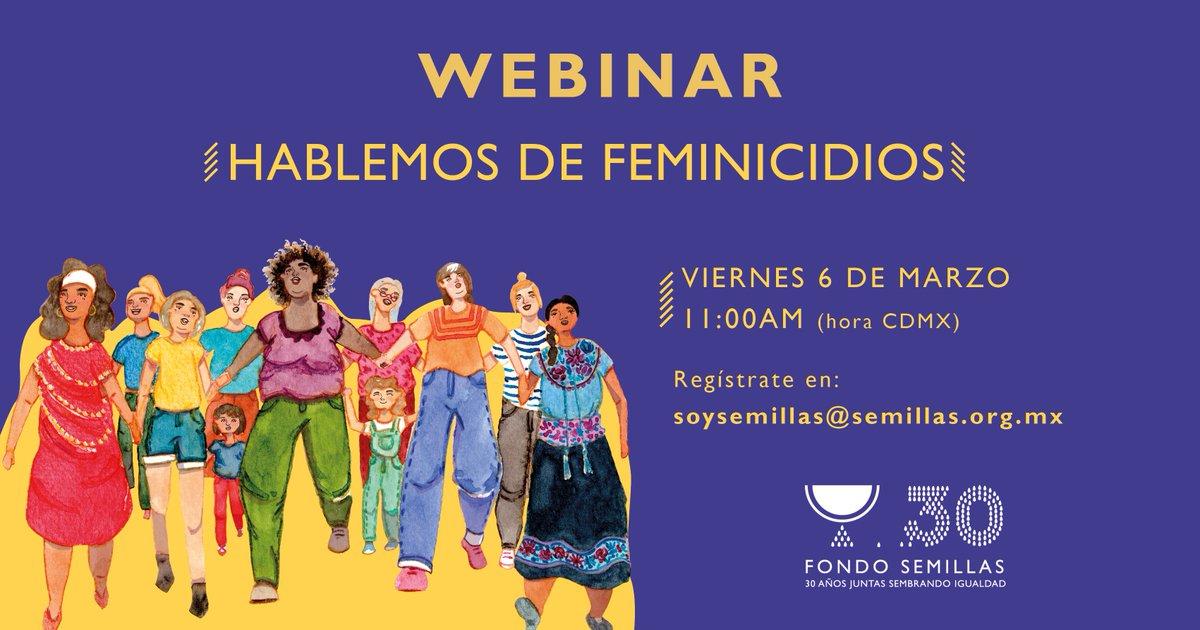 #CorreLaVoz Te invitamos al Webinar: Hablemos de Feminicidios. ¿Qué es? ¿Por qué se llama así? Escucharemos el testimonio de grupos que trabajan el tema y que @FondoSemillas financia.Regístrate enviando nombre y tel a: soysemillas@semillas.org.mx antes del 4 de marzo.