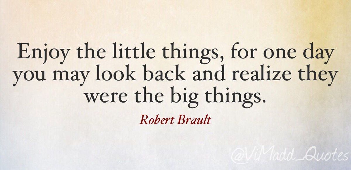 """Enjoy the little things, for one day you may look back and realize that they were the big things."" - Robert Brault #WednesdayWisdom #wednesdaymotivation #work #Leadership #quote #quoteoftheday #success #inspiration #business #quotes #motivation #MotivationalQuotes #management"