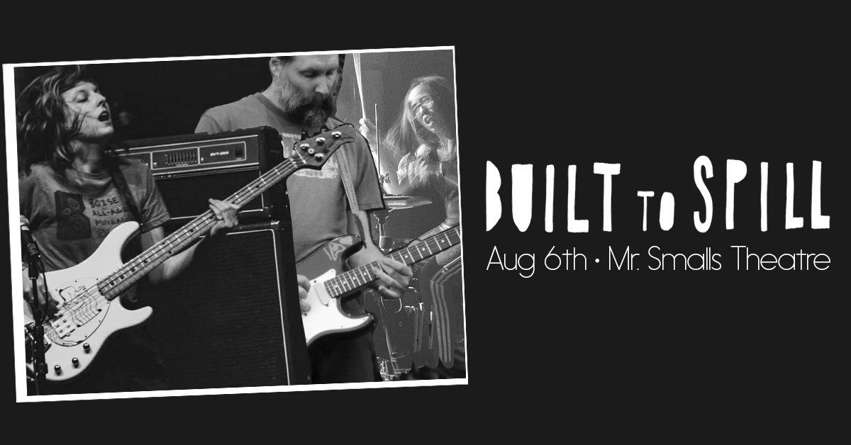 NEW SHOW! @MrSmallsTheatre: Thu August 06 - @Built_2_Spill! On Sale Fri at 1pm via: bit.ly/0806builttospi…