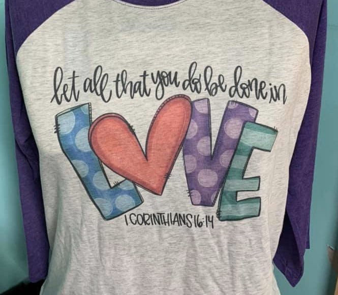 """My new shirt sums up perfectly how I feel. """"Let all that you do be done in love..."""" My heart hurts with all of the vitriol and hatred I'm seeing these days. Don't use the word of God to perpetuate your hate or dislike. Be kind, every single day. 1Corinthian 16:14"""