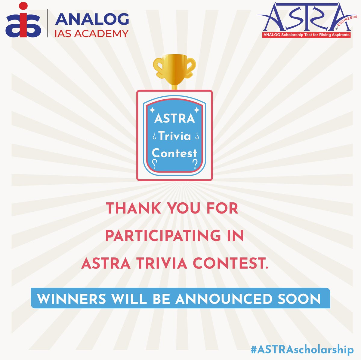 Thanks a lot for making the #Contest a huge success. Make sure you have followed us, liked and retweet all contest related posts, used #ASTRAscholarship and invited maximum friends to participate! Stay tuned, winners will be announced soon!  #ASTRAscholarship  #AnalogIAS