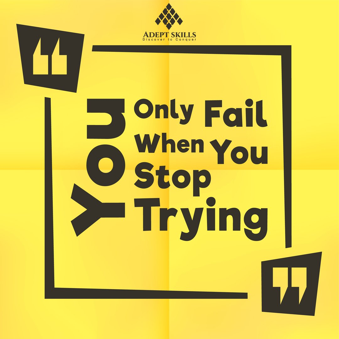 There is no failure, except in no longer trying.  #studyabroad #adeptskillsedu  #student #success #educateyourself #education #quotes #stepup #moveforward