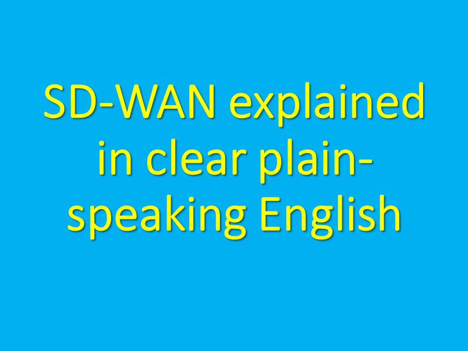 WANT TO KNOW WHAT SD-WAN IS AND HOW IT WILL HELP YOUR BUSINESS?  read in plain-speaking English   #SDWAN #SDWANofTHINGS #work #CEO #CTO #technology #ICT #DigitalTransformation #networks #IT #technews #Ai #cloud #apps #AR #VR #Blockchain #cyber #CIO #CXO