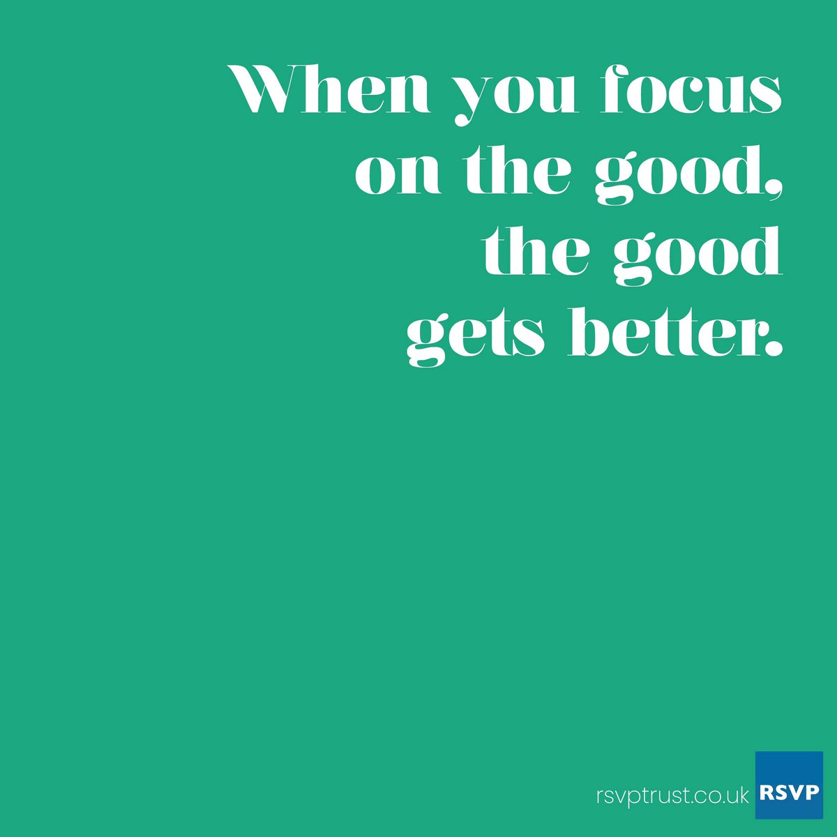 When you focus on the good, the good gets better  . . http://www.rsvptrust.co.ukpic.twitter.com/JO5skP5Xlo