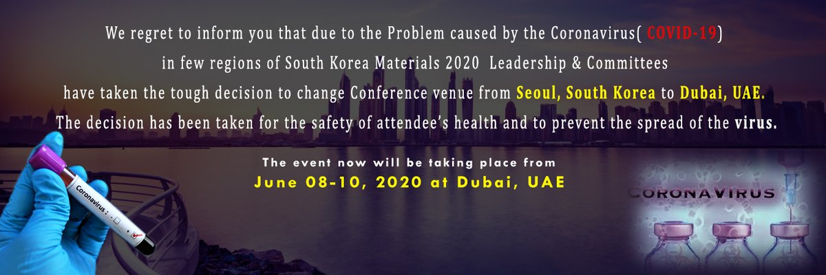 Due to the problem caused by the coronavirus in few regions of South Korea we have taken the tough decision to change conference venue from Seoul, South Korea to Dubai, UAE. The event now will be taking place from June 08-10, 2020 at Dubai, UAE #dubai #JUNE #materialscience #uaepic.twitter.com/qBvUMVzMM4