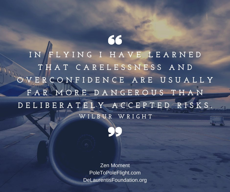 """In flying I have learned that carelessness and overconfidence are usually far more dangerous than deliberately accepted risks."" ~ Wilbur Wright #ZenMoment #Aviation #PoleToPoleFlight DeLaurentisFoundation(dot)org  Track my journey here: http://ow.ly/ocQb50xipsR pic.twitter.com/tsbBzBtaDf"