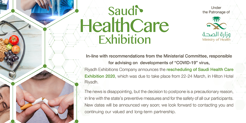 """In line with the state's preventive measures from #COVID19 and for the safety of all participants. We would like to announce that """"Saudi Health Care Exhibition 2020"""" is rescheduled and very soon will announce the new dates.  #SaudiArabia #SHCE2020 #coronavirus https://t.co/rs3rjr68qI"""