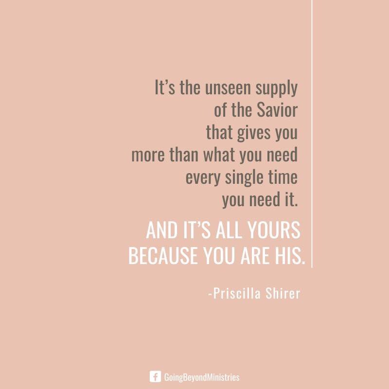 Because you are His, you have everything you need
