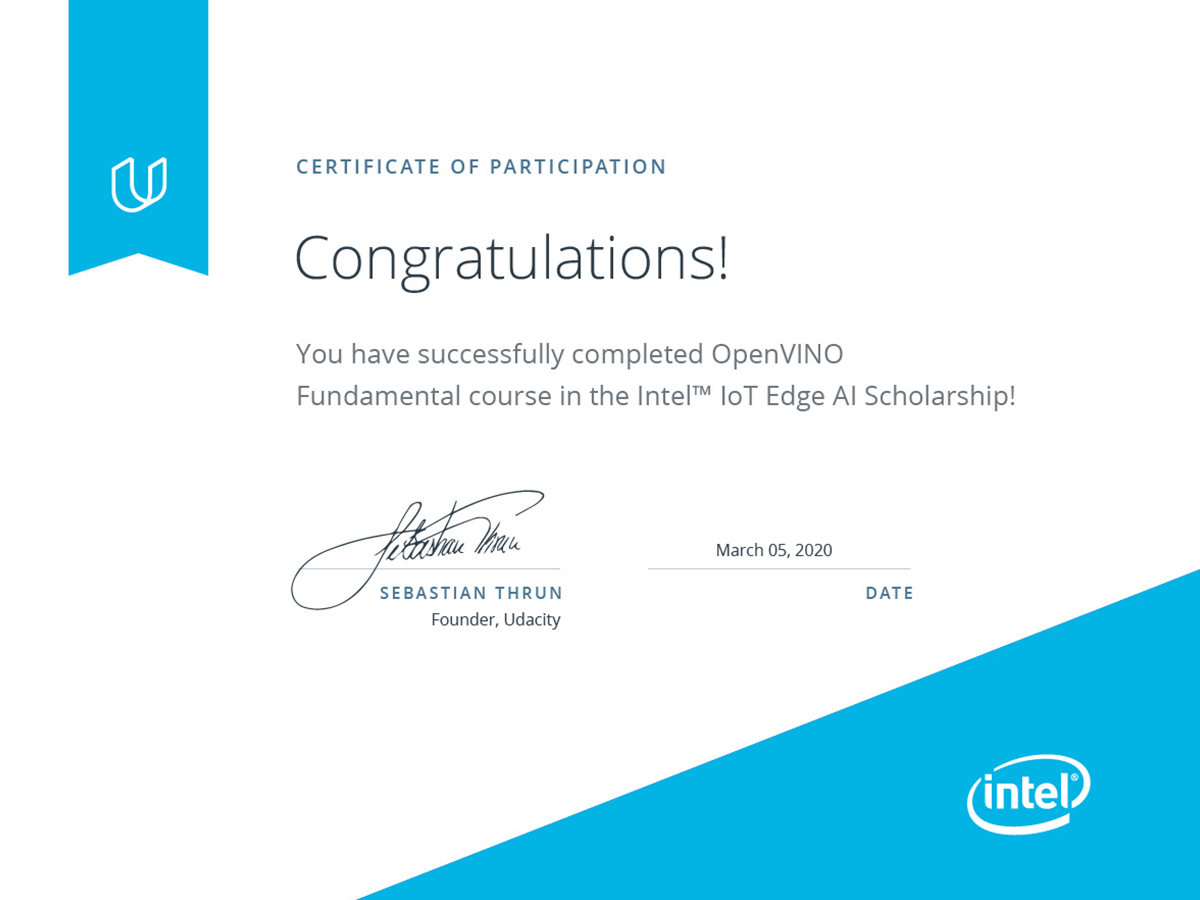 Finally, finished my scholarship!   Received Certificate of Participation for Intel® Edge Ai Foundation Course - Intel® Distribution of OpenVINO™ toolkit.  Waiting for the NEXT challenge...... @intel , @udacity   #UdacityIntelTechScholars  #IntelEdge https://t.co/JCVOf2XzRi