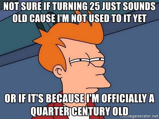 Happy 25th Birthday Meme