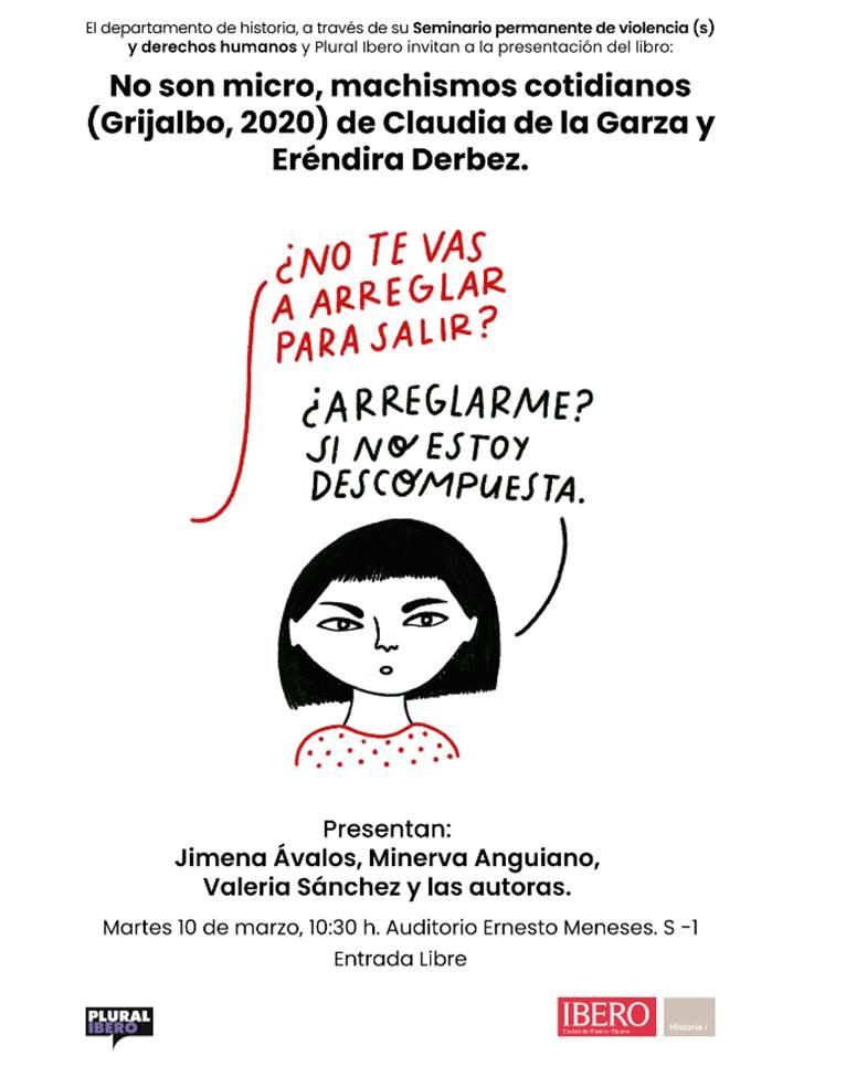 """#AgendaIBERO  El próximo 10 de marzo te invitamos a la presentación del libro """"No son micro, machismos cotidianos"""", que se llevará a cabo en el auditorio Ernesto Meneses a las 10:30 horas. ¡Acompáñanos! https://t.co/6fpcNDTWaX"""