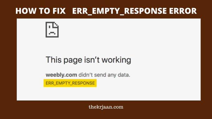How To Fix   ERR_EMPTY_RESPONSE Error