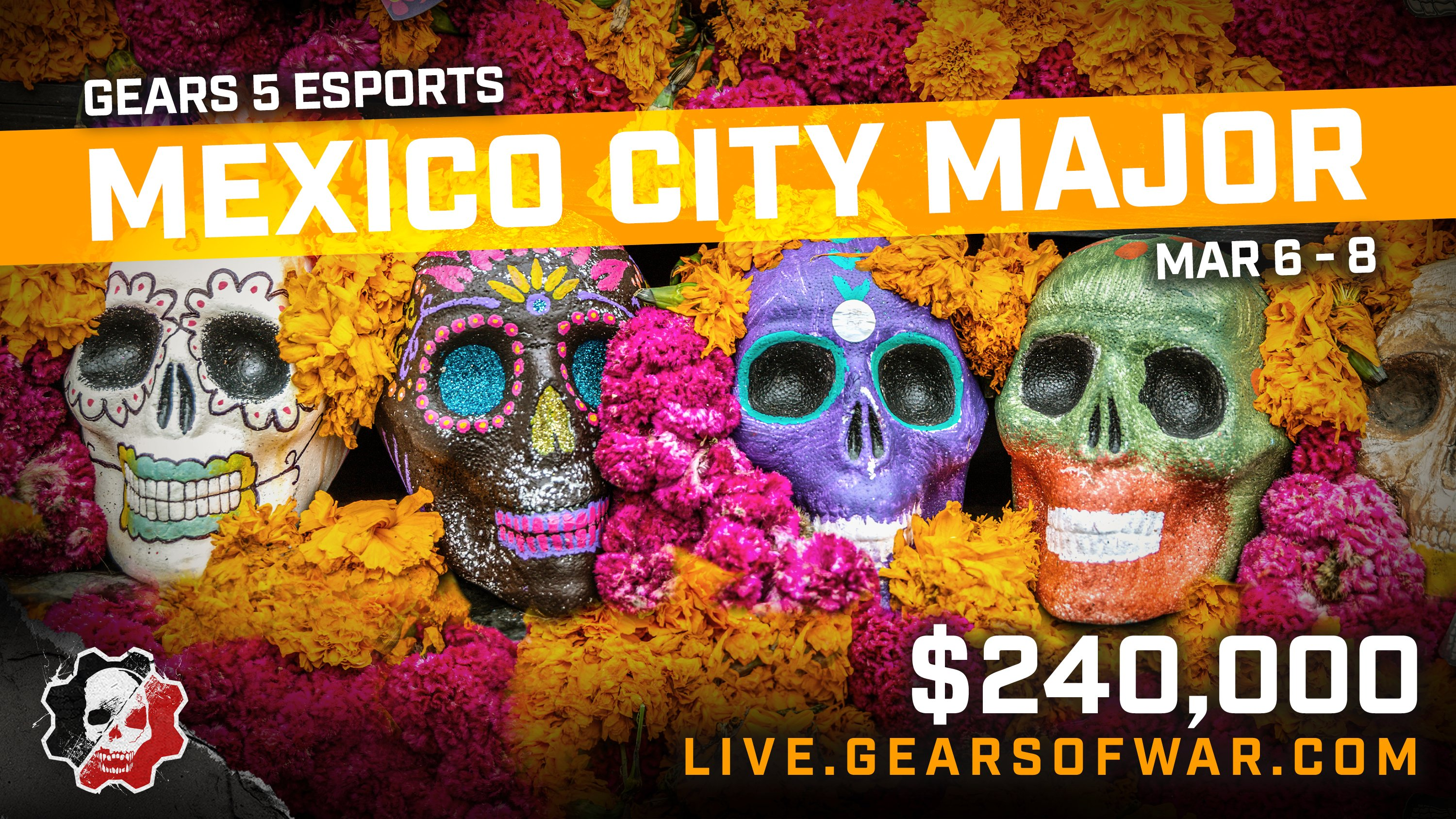 Four painted skulls are placed next to each other surrounded by flowers. Text Reads: Gears 5 Esports. Mexico City Major. Mar 6 - 8. $240,000. Live.gearsofwar.com.