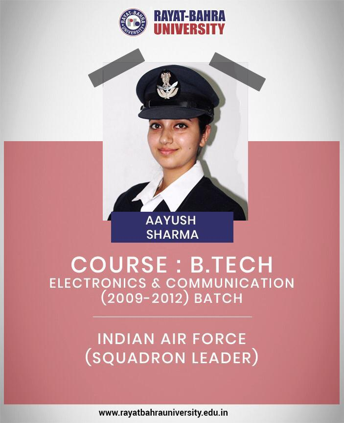 Salutes to the IAF Squadron Leader Aayush Sharma. She did https://t.co/QrEGATaXbx in Electronics and Communication(2009-2012) Batch. She is currently serving Indian Air Force on a rank of Squadron Leader.  #SquadronLeader #AayushSharma #RBU #RayatBahraUniversity #IndianAirForce https://t.co/174iOPMkll