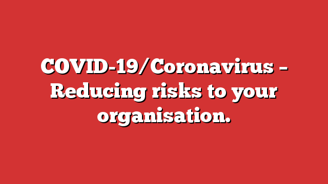 COVID-19/Coronavirus – Reducing risks to your organisation. https://t.co/BUHVMzmlXE https://t.co/CIvudQ6hnK