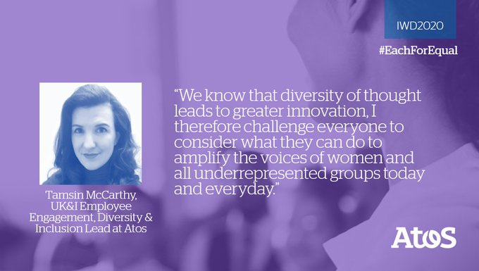 [#IWD2020] 💬@tamsin_mccarthy, Atos UK&I Employee Engagement, Diversity & Inclusion Le...