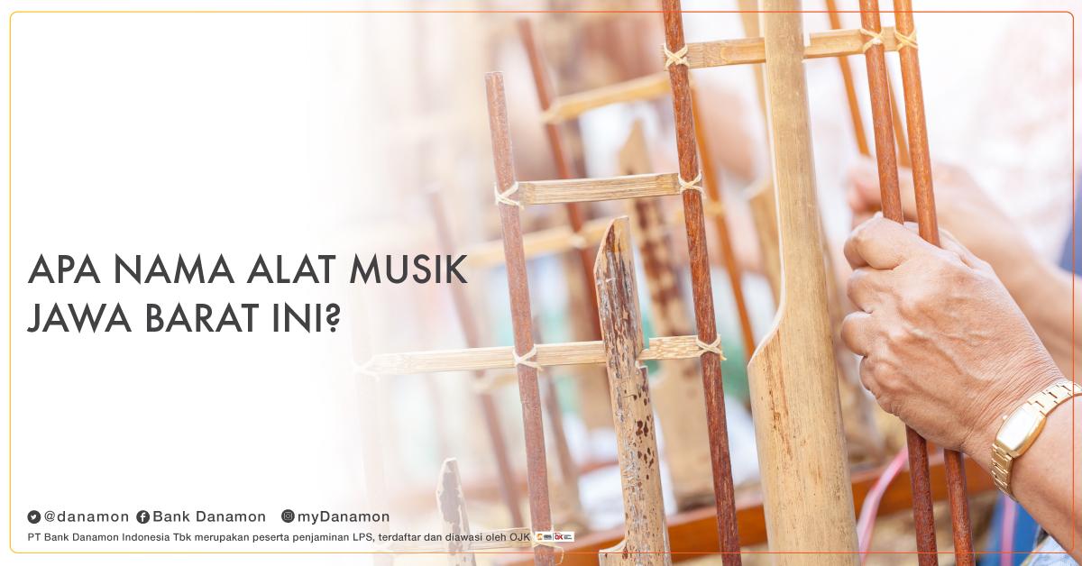 O Xrhsths Danamon Sto Twitter Selamat Hari Musik Nasional Selain Kaya Akan Adat Budaya Indonesia Juga Punya Beragam Jenis Alat Musik Tradisional Lho Nah Coba Tebak Apa Nama Alat Musik Daerah
