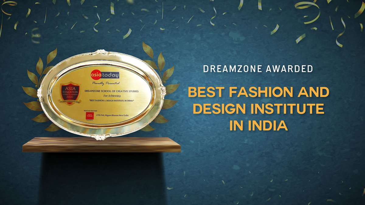 Dreamzone School Of Creative Studies On Twitter We Were Honored With The Asia Education Summit And Awards 2020 For Best Fashion Design Institute In India To Get More Details About The