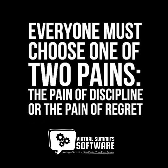 We must all suffer from one of two pains: the pain of discipline or the pain of regret. The difference is discipline weighs ounces while regret weighs tons. Great Monday Summit Tribe! #summitscripts #virtualsummit #virtualsummithost #virtualsummitstrategy #virtualsummittips pic.twitter.com/cKCq753BcB