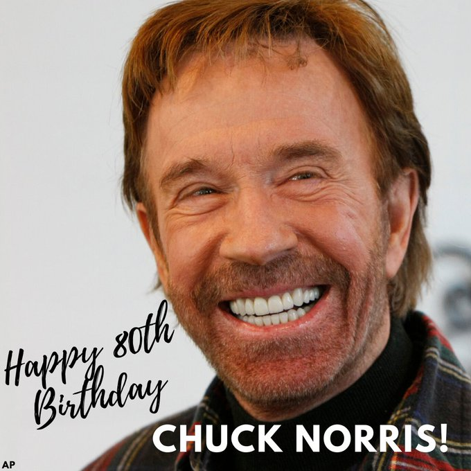 HAPPY BIRTHDAY, CHUCK NORRIS! Thanks for 80 years of roundhouses!