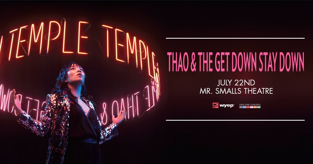 NEW SHOW! @MrSmallsTheatre: Wed July 22 - @thaogetstaydown! On Sale Fri at 10am via: bit.ly/0722thao