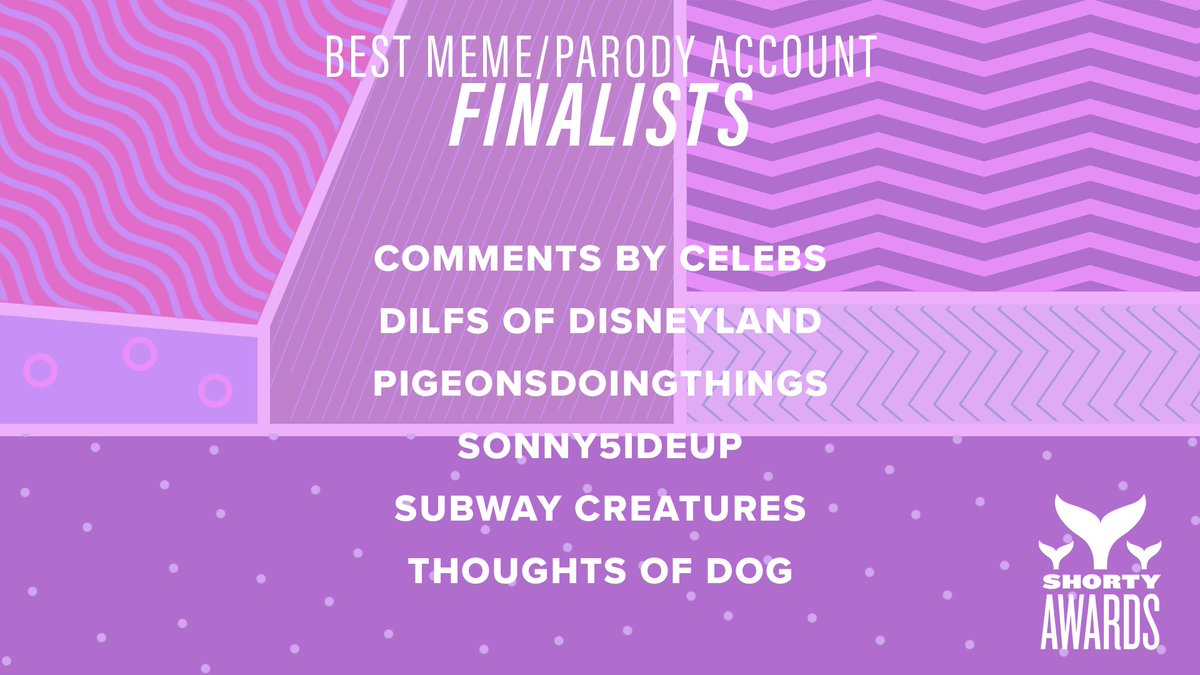 Call them collectors, call them truth-tellers, but we'd like to call them the #ShortyAwards finalists for Best Meme/Parody Account : #commentsbycelebs, #dilfsofdisneyland, #PigeonsDoingThings, @Sonny5ideUp, @SubwayCreatures, @dog_feelings https://shortyw.in/2W74f1D pic.twitter.com/DLjoP01tLr