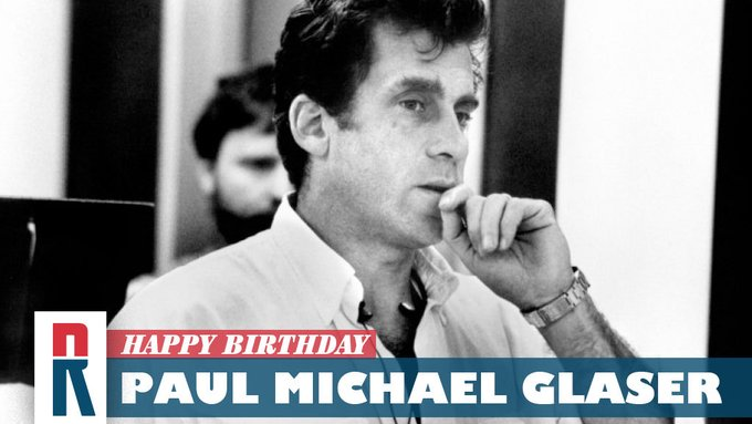 Happy Birthday, Paul Michael Glaser!   Who\s up for STARSKY AND HUTCH reruns after a screening of THE RUNNING MAN?