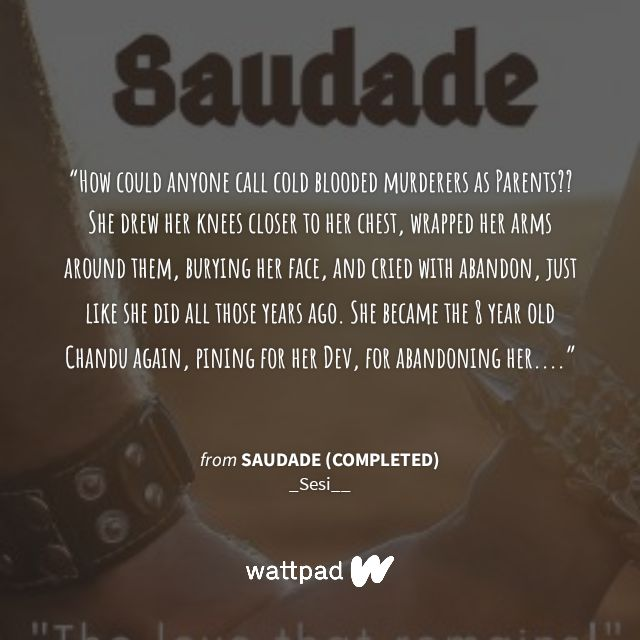 """""""How could anyone call cold blooded murderers as Parents?"""" #Quote #Wattpad from my #AdNi story Saudade, the love that remains Check new cover of Saudade so lovingly made by my fellow writer Shailaja.  #writingcommunity #IPKKND #AdvaySinghRaizada #chandni"""