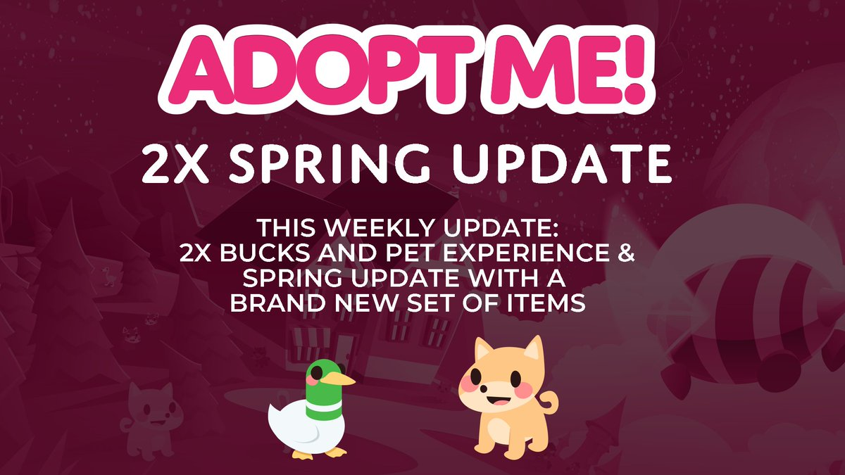 Adopt Me On Twitter This Weekly Update Will Be A 2x Bucks And Pet Experience Update It Will Also Be Tied To A Little Spring Update With A Fresh Set Of Items