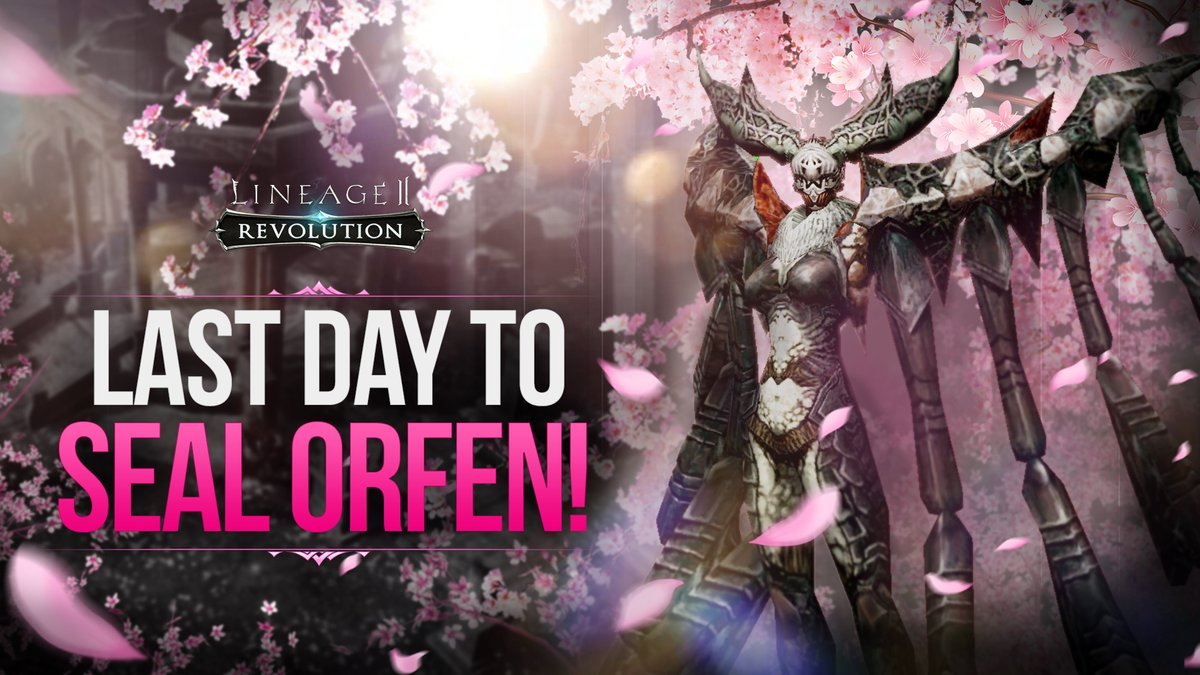 """Hail Heroes!  Don't forget! Today is the last day to complete your """"Seal Orfen!"""" goals. Have you completed them all? #Lineage2Revolution #Orfen #Spring https://t.co/aamGP2Vcyq"""