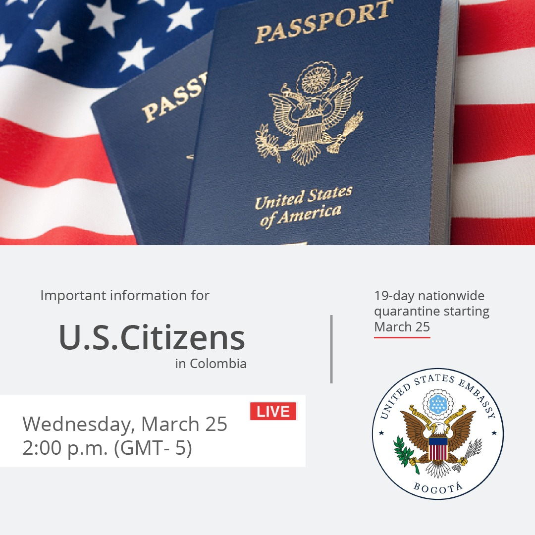 Us Embassy Bogota Sur Twitter U S Citizens In Colombia Please Join Our Fblive Tomorrow At 2pm Where We Will Answer Questions About Travel Restrictions And Other Measures Taken By The Colombian