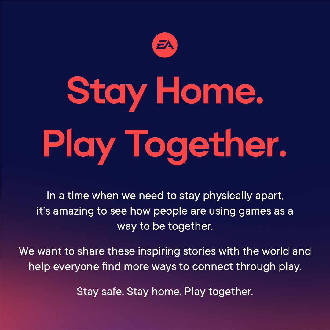 Stay safe. Stay home. Play together.